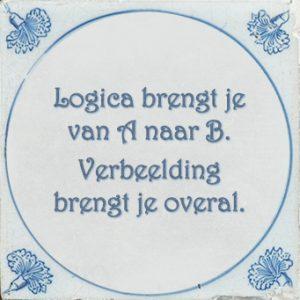 Logica brengt je van A naar B. Verbeelding brengt je overal.